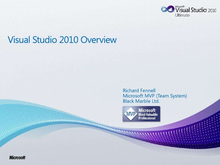 Visual Studio 2010 Overview<br />Richard Fennell<br />Microsoft MVP (Team System)<br />Black Marble Ltd.<br />