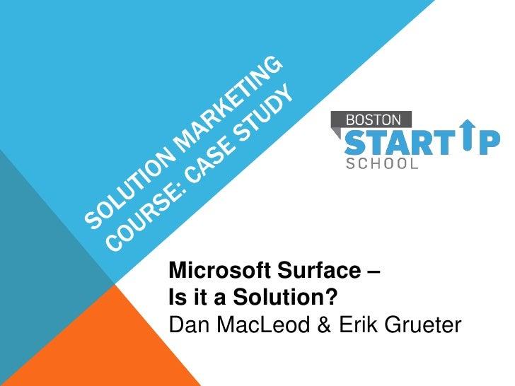 Microsoft Surface –Is it a Solution?Dan MacLeod & Erik Grueter