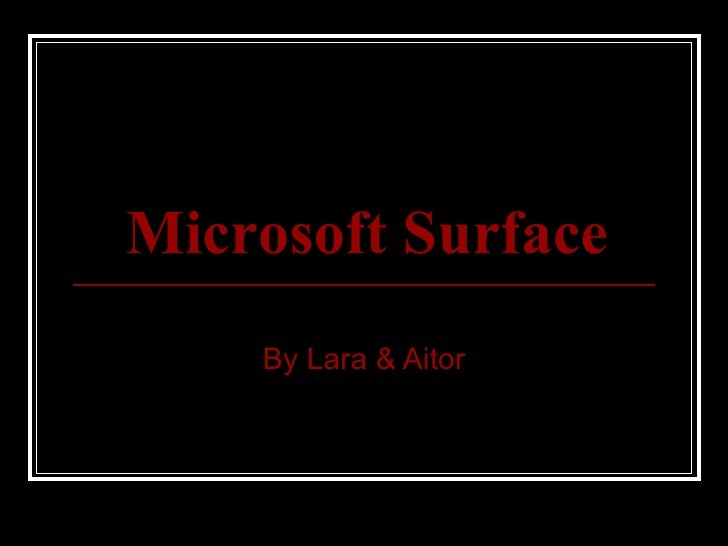 Microsoft Surface By Aitor And Lara