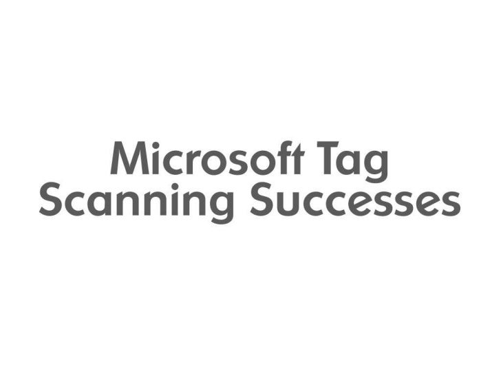 Microsoft Tag Scanning Successes