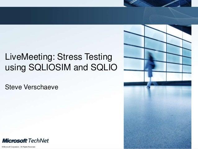 Click to edit Master title style    LiveMeeting: Stress Testing    using SQLIOSIM and SQLIO    Steve Verschaeve           ...
