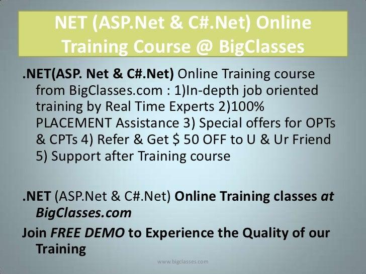 NET (ASP.Net & C#.Net) Online      Training Course @ BigClasses.NET(ASP. Net & C#.Net) Online Training course  from BigCla...