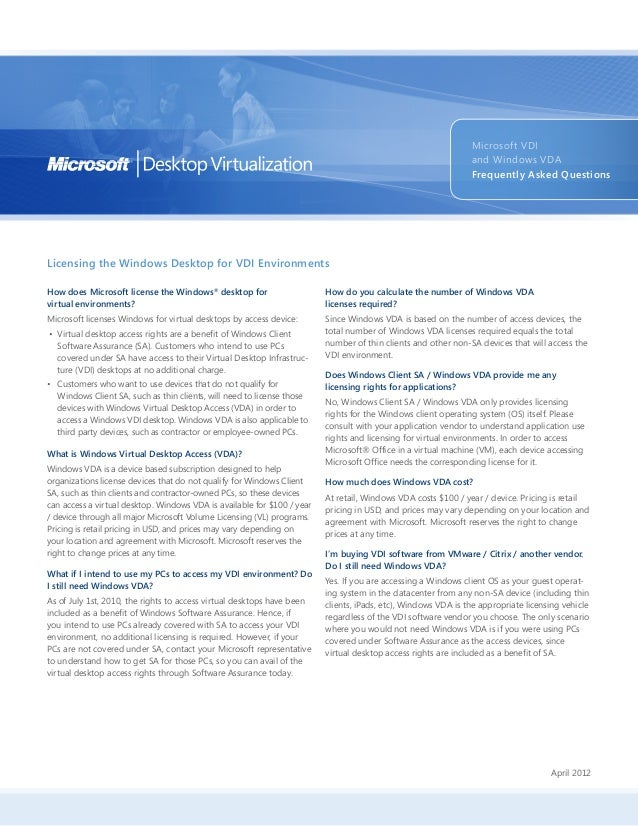 Licensing the Windows Desktop for VDI Environments Microsoft VDI and Windows VDA Frequently Asked Questions How does Micro...