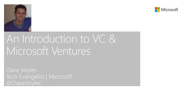 An Introdouction to Venture Capital and Microsoft Ventures