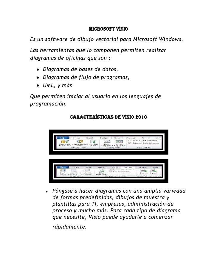 Microsoft Visio<br />Es un software de dibujo vectorial para Microsoft Windows.<br />Las herramientas que lo componen perm...