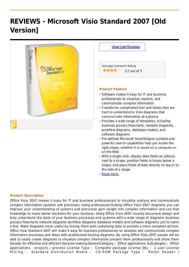 REVIEWS - Microsoft Visio Standard 2007 [OldVersion]ViewUserReviewsAverage Customer Rating3.7 out of 5Product FeatureSoftw...