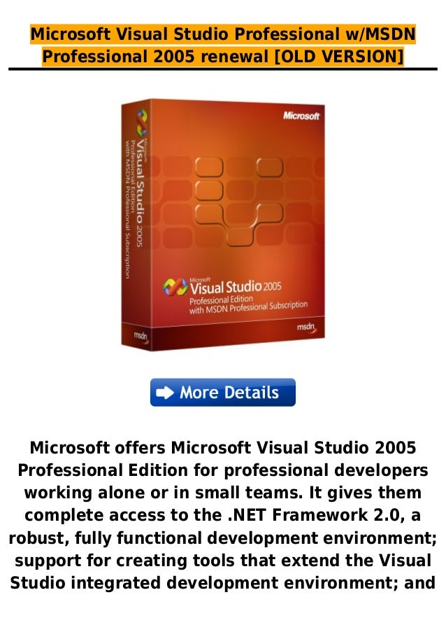 Microsoft Visual Studio Professional w/MSDNProfessional 2005 renewal [OLD VERSION]Microsoft offers Microsoft Visual Studio...