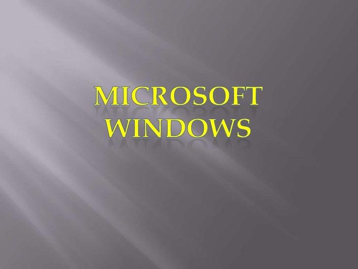 Microsoft<br />Windows<br />