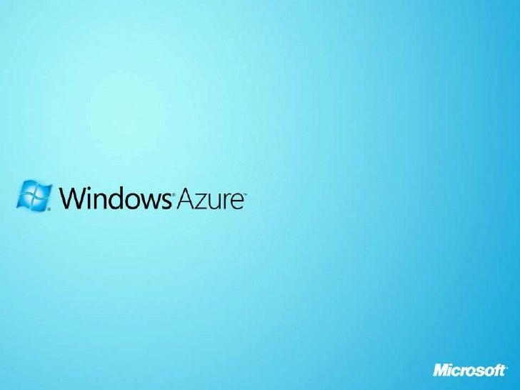 Microsoft Windows Azure - Cloud Computing Hosting Environment Presentation