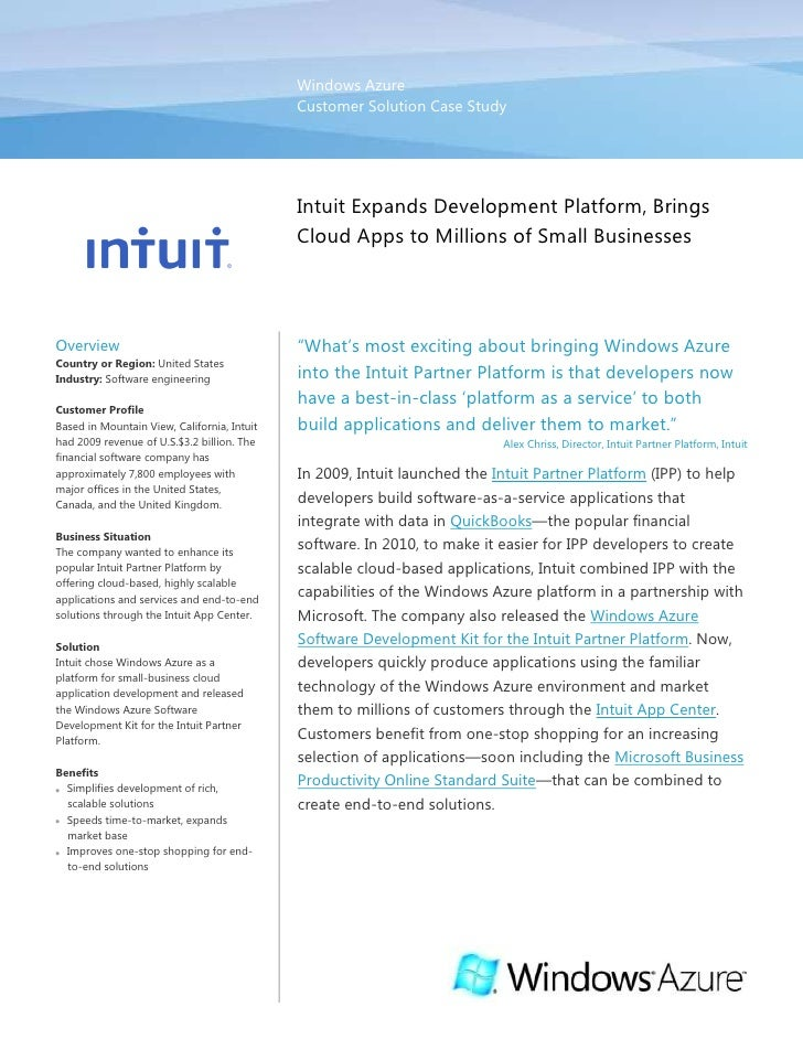 microsoft intuit Microsoft/intuit synergies there is a great deal of synergy between the microsoft and intuit that would be beneficial for microsoft if an acquisition were to take place intuit's position in the personal finance market would lend a considerable benefit to microsoft given their difficulty in that market.