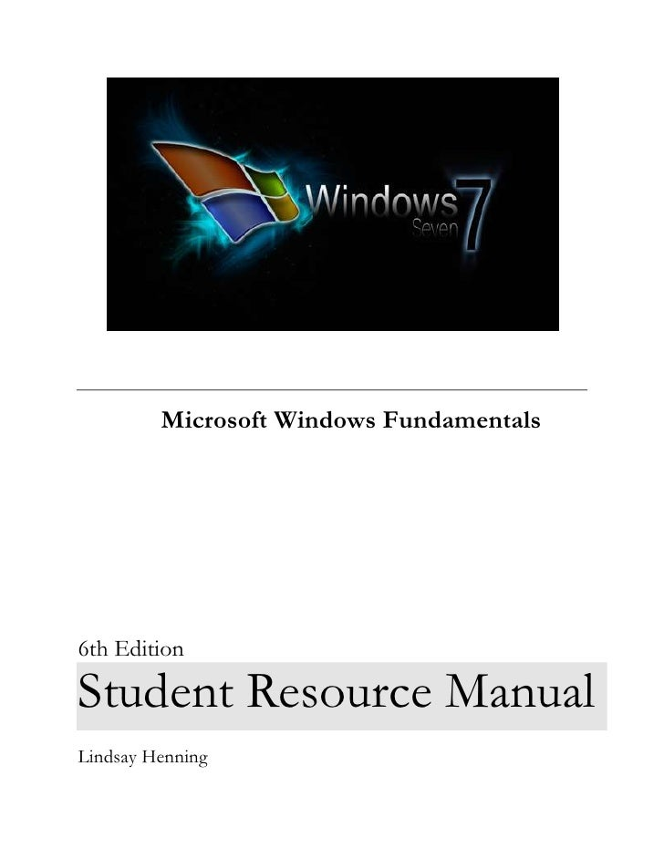 Microsoft Windows Fundamentals     6th Edition  Student Resource Manual Lindsay Henning