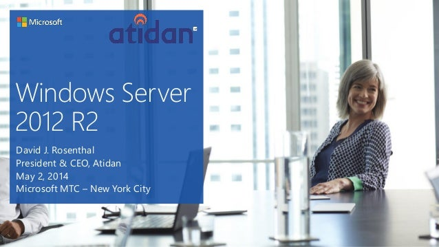 Microsoft Windows Server 2012 R2 Overview - Presented by Atidan