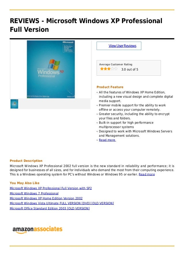 REVIEWS - Microsoft Windows XP Professional Full Version ViewUserReviews Average Customer Rating 3.0 out of 5 Product Feat...