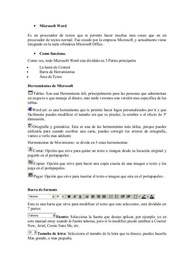 • Microsoft Word Es un procesador de textos que te permite hacer muchas mas cosas que en un procesador de textos normal. F...