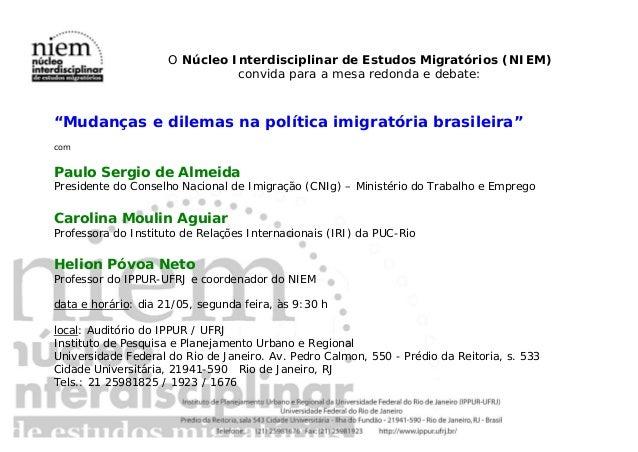 """O Núcleo Interdisciplinar de Estudos Migratórios (NIEM) convida para a mesa redonda e debate: """"Mudanças e dilemas na polít..."""