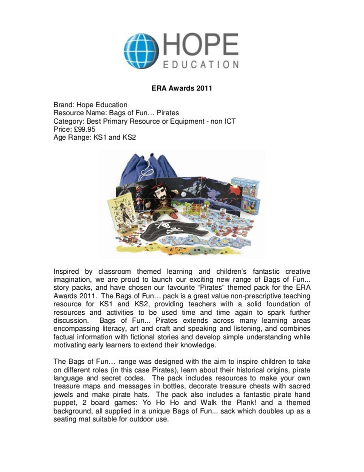 ERA Awards 2011Brand: Hope EducationResource Name: Bags of Fun… PiratesCategory: Best Primary Resource or Equipment - non ...