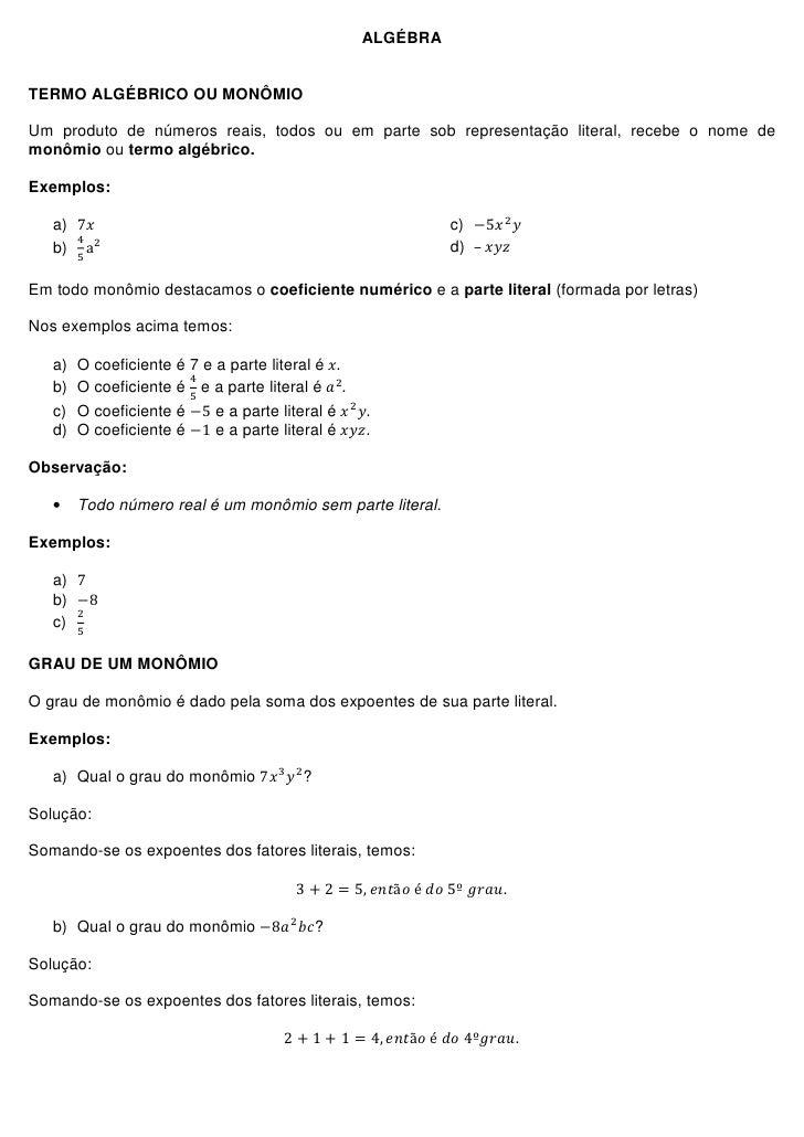 ALGÉBRA   TERMO ALGÉBRICO OU MONÔMIO  Um produto de números reais, todos ou em parte sob representação literal, recebe o n...