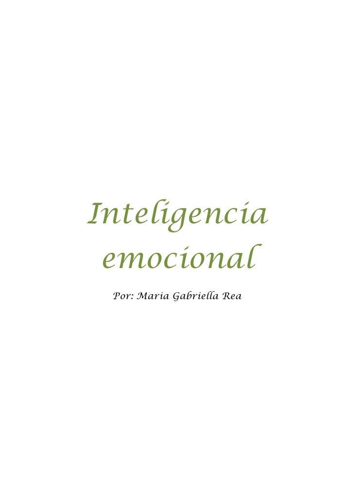 Inteligenciaemocional Por: Maria Gabriella Rea