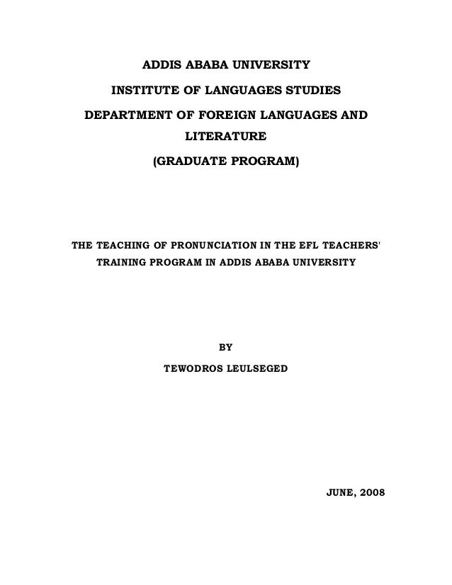 ADDIS ABABA UNIVERSITY INSTITUTE OF LANGUAGES STUDIES DEPARTMENT OF FOREIGN LANGUAGES AND LITERATURE (GRADUATE PROGRAM)  T...