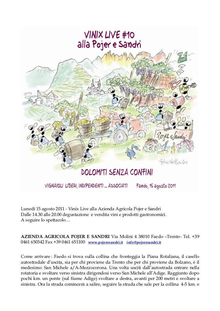Lunedì 15 agosto 2011 - Vinix Live alla Azienda Agricola Pojer e SandriDalle 14.30 alle 20.00 degustazione e vendita vini ...