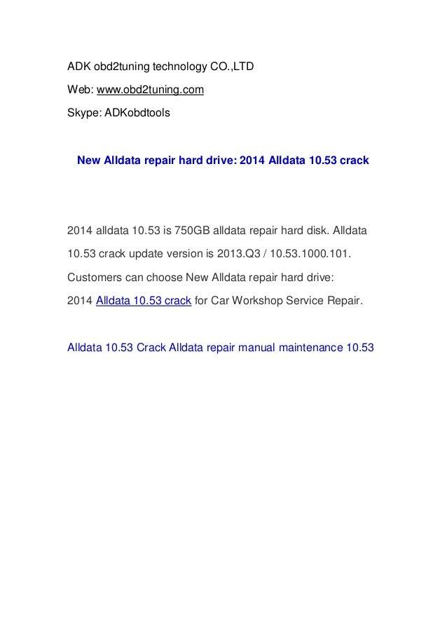 ADK obd2tuning technology CO.,LTD Web: www.obd2tuning.com Skype: ADKobdtools  New Alldata repair hard drive: 2014 Alldata ...