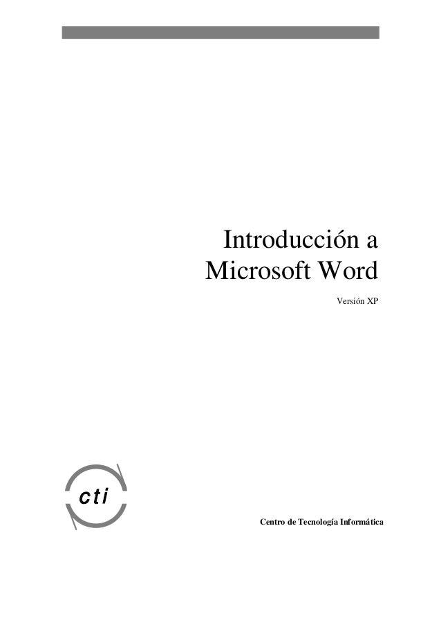 Introducción a Microsoft Word Versión XP cti Centro de Tecnología Informática