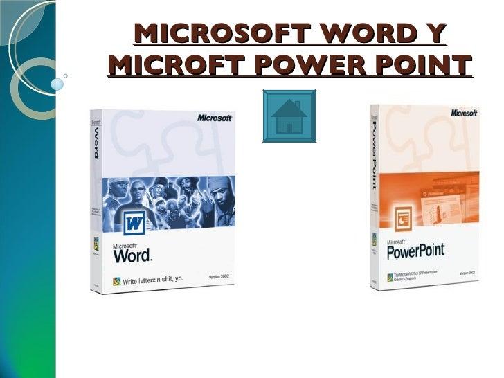 MICROSOFT WORD Y MICROFT POWER POINT