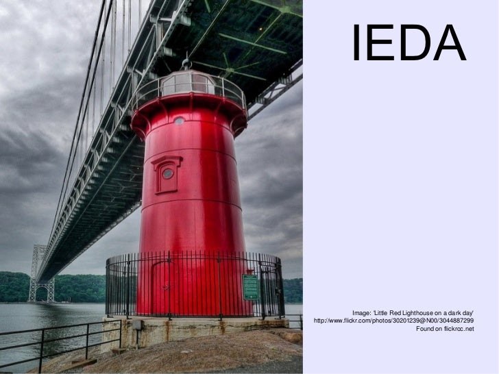 IEDA                       Image:LittleRedLighthouseonadarkday        http://www.flickr.com/photos/30201239@N00/304...