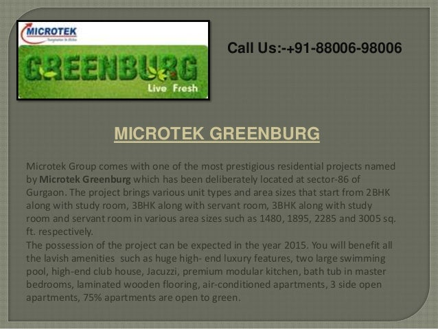 Call Us:-+91-88006-98006  MICROTEK GREENBURG Microtek Group comes with one of the most prestigious residential projects na...