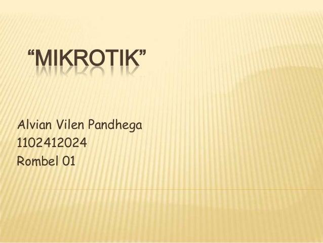 """MIKROTIK"" Alvian Vilen Pandhega 1102412024 Rombel 01"