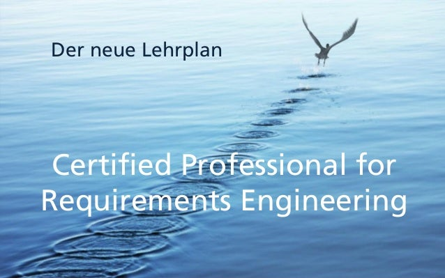 Certified Professional for Requirements Engineering Der neue Lehrplan