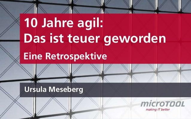 10 Jahre agil: Das ist teuer geworden Eine Retrospektive  Ursula Meseberg