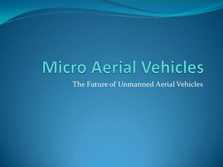 Micro Unmanned Aerial Vehicle Presentation