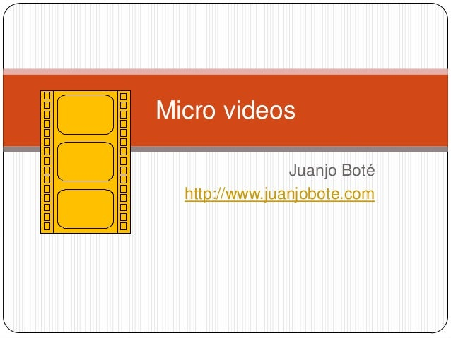 Juanjo Boté http://www.juanjobote.com Micro videos