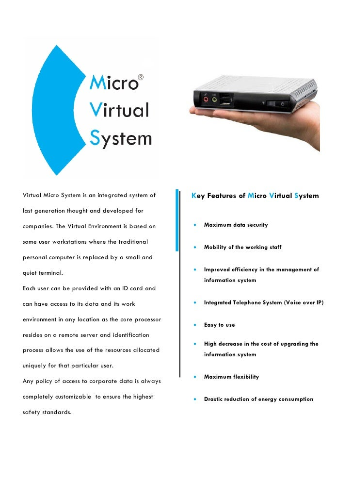 Virtual Micro System is an integrated system of     Key Features of Micro Virtual Systemlast generation thought and develo...