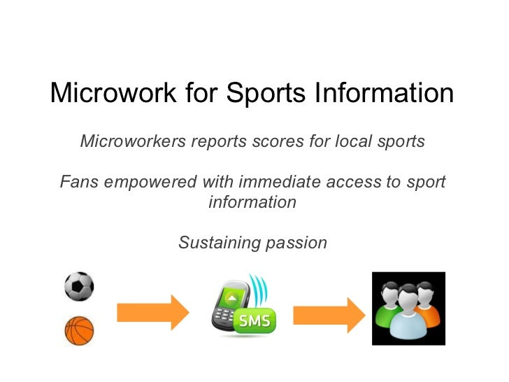 Microwork for Sports Information  Microworkers reports scores for local sports Fans empowered with immediate access to sp...