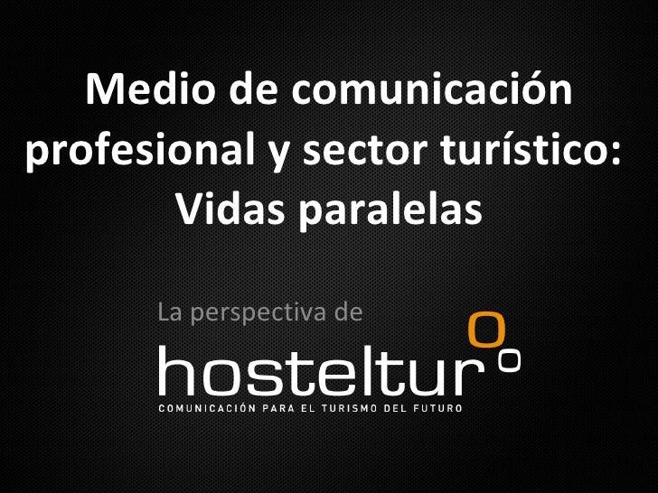 Medio de comunicación profesional y sector turístico:  Vidas paralelas La perspectiva de