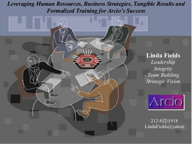 Linda Fields Leadership Integrity Team Building Strategic Vision Leveraging Human Resources, Business Strategies, Tangible...