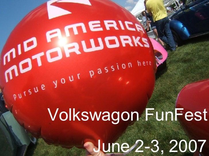 Volkswagon FunFest June 2-3, 2007