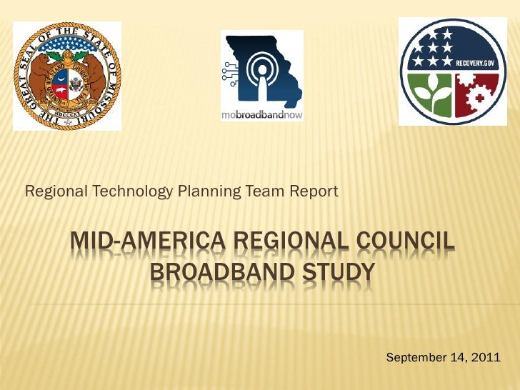 Regional Technology Planning Team Report     MID-AMERICA REGIONAL COUNCIL           BROADBAND STUDY                       ...