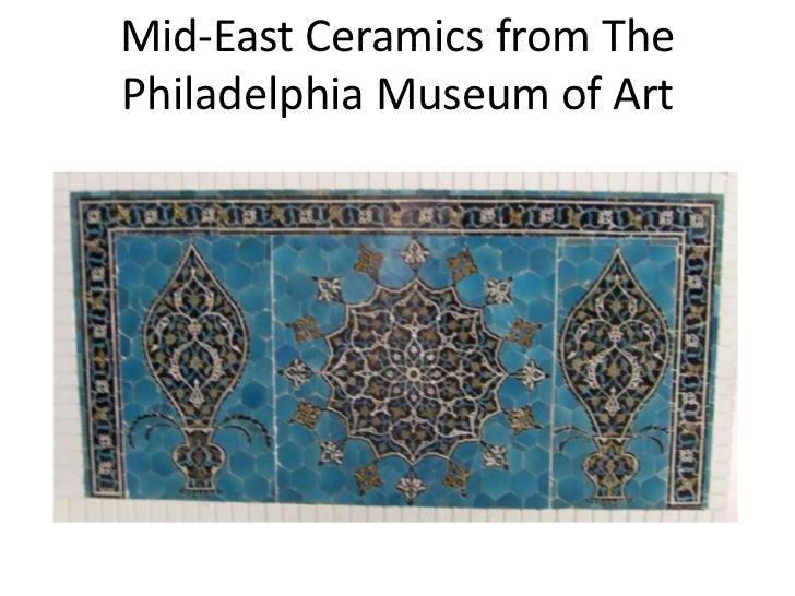 Mid-East Ceramics from ThePhiladelphia Museum of Art