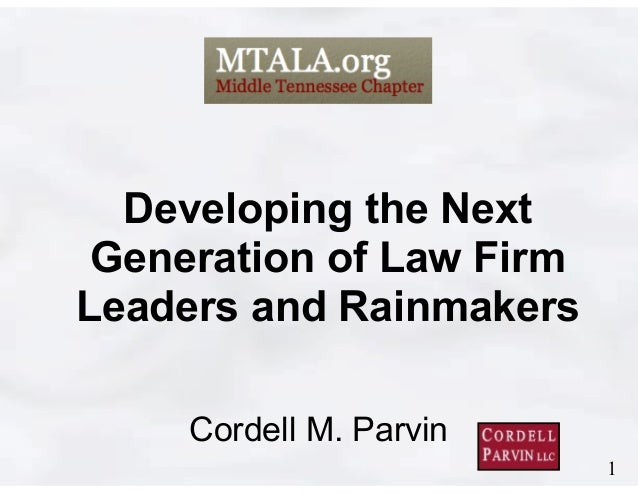 Mid-Tennessee ALA Presentation- Developing the Next Generation of Rainmakers and Leaders