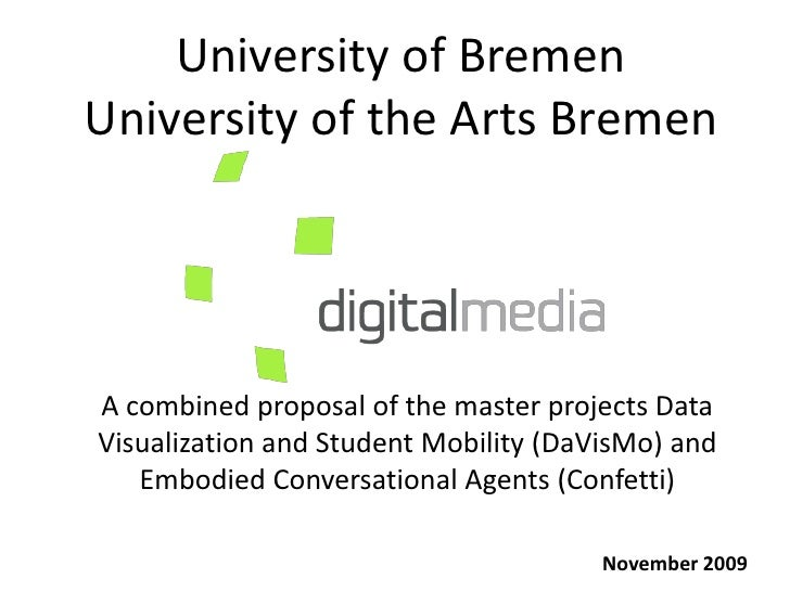 University of Bremen University of the Arts Bremen     A combined proposal of the master projects Data Visualization and S...