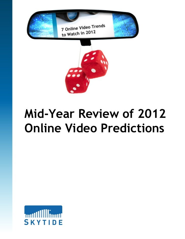 Mid-Year Review of 2012Online Video Predictions