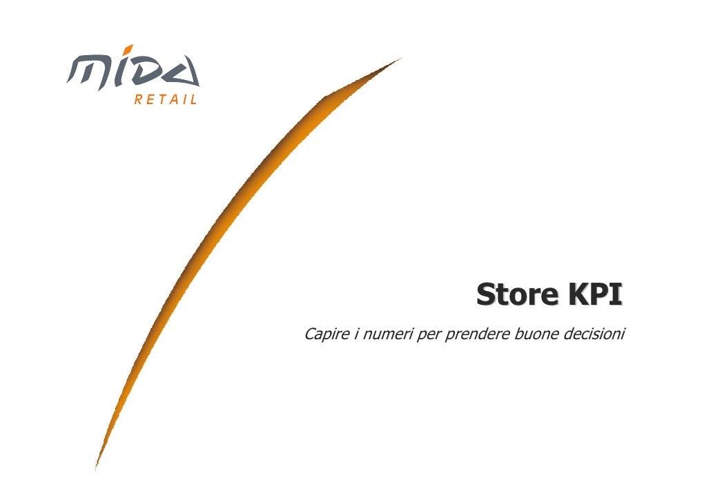 Store KPI Capire i numeri per prendere buone decisioni A cura di Emanuele Schmidt