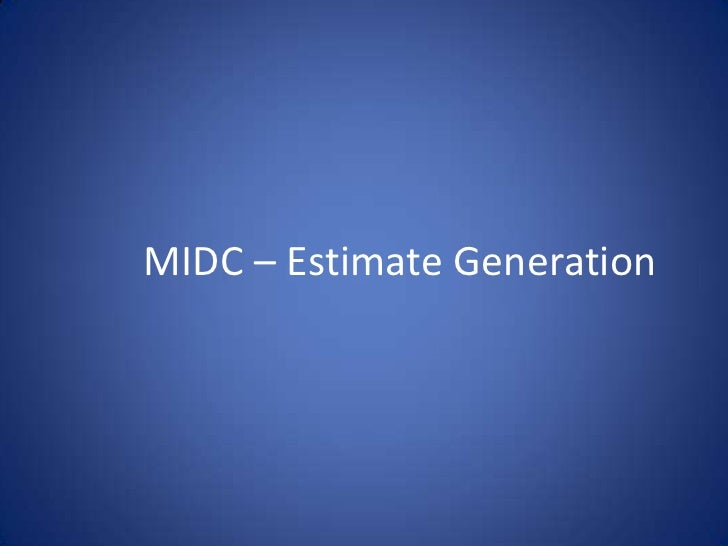 MIDC – Estimate Generation<br />