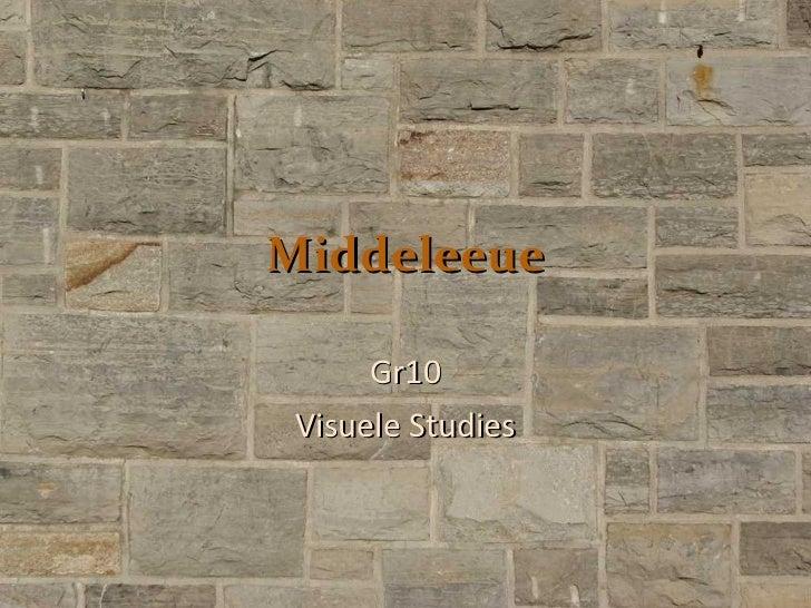 Middeleeue Gr10 Visuele Studies