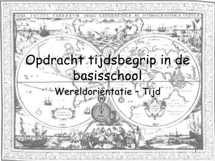 Opdracht tijdsbegrip in de basisschool Wereldoriëntatie – Tijd