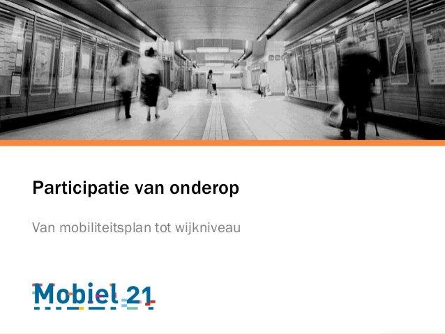 Participatie van onderop Van mobiliteitsplan tot wijkniveau