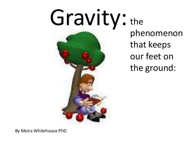 Gravity for Elementary and Middle students (Teach)